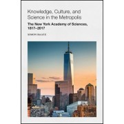 Knowledge, Culture, and Science in the Metropolis: The New York Academy of Sciences, 1817-2017