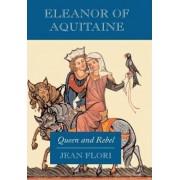 Eleanor of Aquitaine by Jean Flori