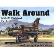 Squadron Signal Publications MiG-21 Fishbed Walk Around Pt. II Book