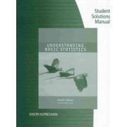 Student Solutions Manual for Brase/Brase's Understanding Basic Statistics, Brief, 5th by Charles Henry Brase