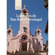 La Mision de San Rafael Arcangel (Discovering Mission San Rafael Arcangel)