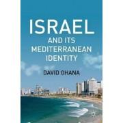 Israel and Its Mediterranean Identity by David Ohana