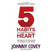 5 Habits of the Heart: The Head-To-Heart Playbook for Choosing Your Experience