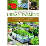 The Ultimate Guide to Urban Farming by Nicole Faires