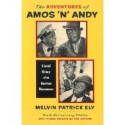 The Adventures of Amos 'n' Andy by Melvin Patrick Ely
