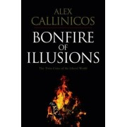 Bonfire of Illusions by Alex Callinicos