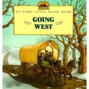 Going West Picture Book by Laura Ingalls Wilder