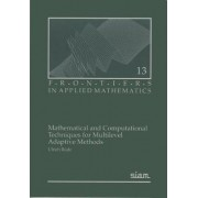 Mathematical and Computational Techniques for Multilevel Adaptive Methods by Ulrich Rude