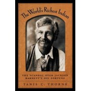 The World's Richest Indian by Tanis C. Thorne