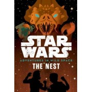 Star Wars: Adventures in Wild Space: The Nest by Tom Huddleston