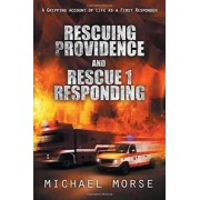 Rescuing Providence and Rescue 1 Responding by Michael Morse