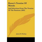 Hume's Treatise of Morals by James H Hyslop