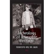 Archeology of Intangible Heritage by Francisco Vaz Da Silva