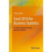 Excel 2010 for Business Statistics 2011 by Thomas J. Quirk