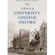 A History of University College, Oxford by Robin Darwall-Smith