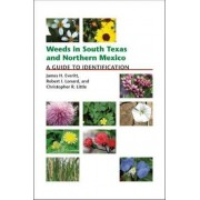 Weeds in South Texas and Northern Mexico by James H. Everitt