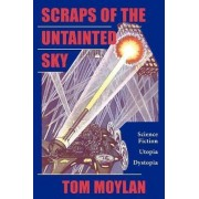 Scraps of the Untainted Sky by Thomas Moylan