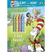 I See Seeds! (Dr. Seuss/Cat in the Hat) by Golden Books