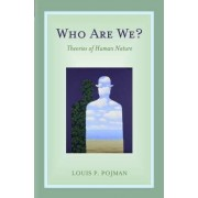 Who Are We? by Louis P. Pojman