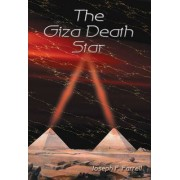 The Giza Death Star by Joseph P. Farrell