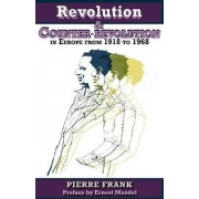 Revolution and Counterrevolution in Europe From 1918 to 1968 by Pierre Frank
