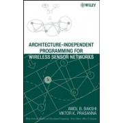 Architecture-Independent Programming for Wireless Sensor Networks by Viktor K. Prasanna