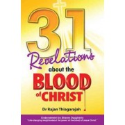 31 Revelations About the Blood of Christ by Dr Rajan Thiagarajah