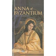 Anna of Byzantium by Ms Tracy Barrett