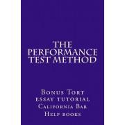 The Performance Test Method: Bonus Tort Essay Tutorial