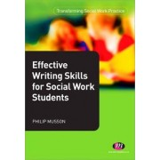 Effective Writing Skills for Social Work Students by Phil Musson