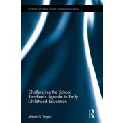 Challenging the School Readiness Agenda in Early Childhood Education by Miriam B. Tager