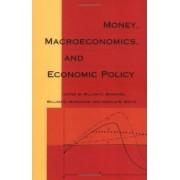 Money Macroeconomics and Economic Policy by William C. Brainard