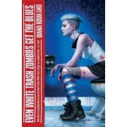 Even White Trash Zombies Get the Blues by Diana Rowland