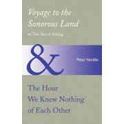 Voyage to the Sonorous Land, or the Art of Asking and the Hour We Knew Nothing O
