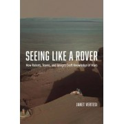 Seeing Like a Rover by Janet Vertesi