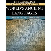 The Cambridge Encyclopedia of the World's Ancient Languages by Roger D. Woodard