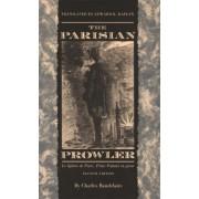 The Parisian Prowler: Le Spleen de Paris: Petits Poemes en Prose by Charles Baudelaire