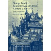 Strange Parallels: Volume 2, Mainland Mirrors: Europe, Japan, China, South Asia, and the Islands: v. 2 by Victor B. Lieberman
