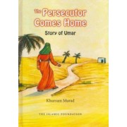 The Persecutor Comes Home by Khurram Murad
