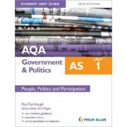 AQA AS Government & Politics Student Unit Guide New Edition: Unit 1 People, Politics and Participation by Paul Fairclough