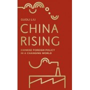 China Rising: Chinese Foreign Policy in a Changing World
