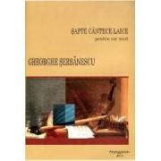 Sapte Cantece Laice Pentru Cor Mixt - Gheorghe Serbanescu