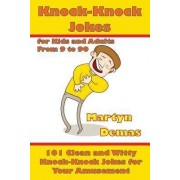 Knock-Knock Jokes for Kids and Adults from 9 to 90 by Martyn Demas