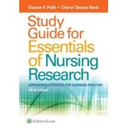 Study Guide for Essentials of Nursing Research by Denise F. Polit