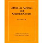 Affine Lie Algebras and Quantum Groups by J