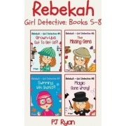 Rebekah - Girl Detective Books 5-8 by PJ Ryan