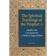 The Spiritual Teachings of the Prophet by Tayeb Chouiref