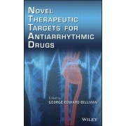 Novel Therapeutic Targets for Anti-Arrhythmic Drugs by George Edward Billman