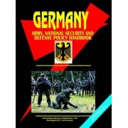 Germany Army, National Security and Defense Policy Handbook by Usa Ibp