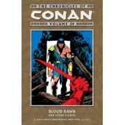 Chronicles of Conan Volume 24: Blood Dawn and Other Stories by John Buscema